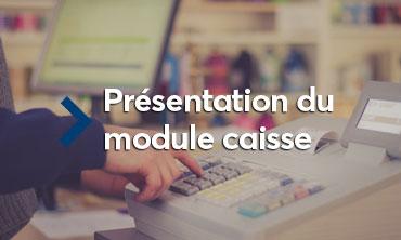Presentation module caisse